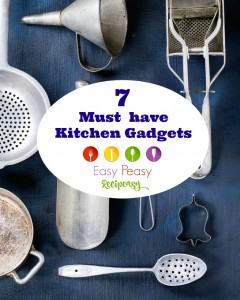 7 Must Have Kitchen Gadgets