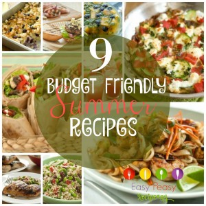 9 Budget Friendly Summer Recipes